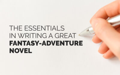 The Essentials in Writing a Great Fantasy-Adventure Novel